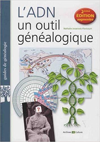 La généalogie génétique décryptée dans l'ouvrage paru aux éditions Archives @ Culture, l'ADN, un outil généalogique
